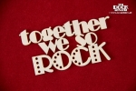 Together we so ROCK napis