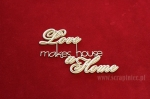 Love makes a house a Home - 2 layers