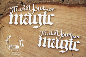 Believe in MAGIC - Make Your own magic - napis