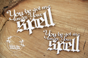 Believe in MAGIC - You've got me under Your spell - napis