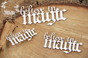 Believe in MAGIC - napis