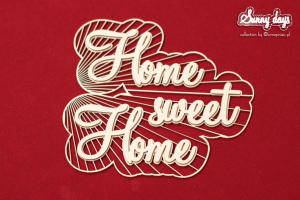 Sunny Days - Home sweet Home napis